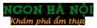 Ngon Hà Nội – Giữ gìn giá trị ẩm thực Việt